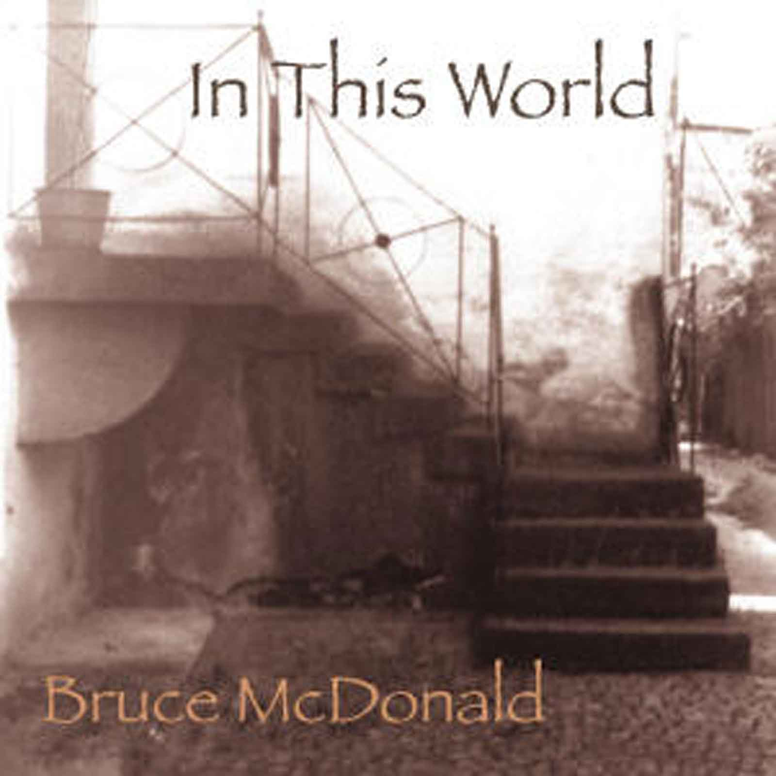 Bruce McDonald - In This World - 2004