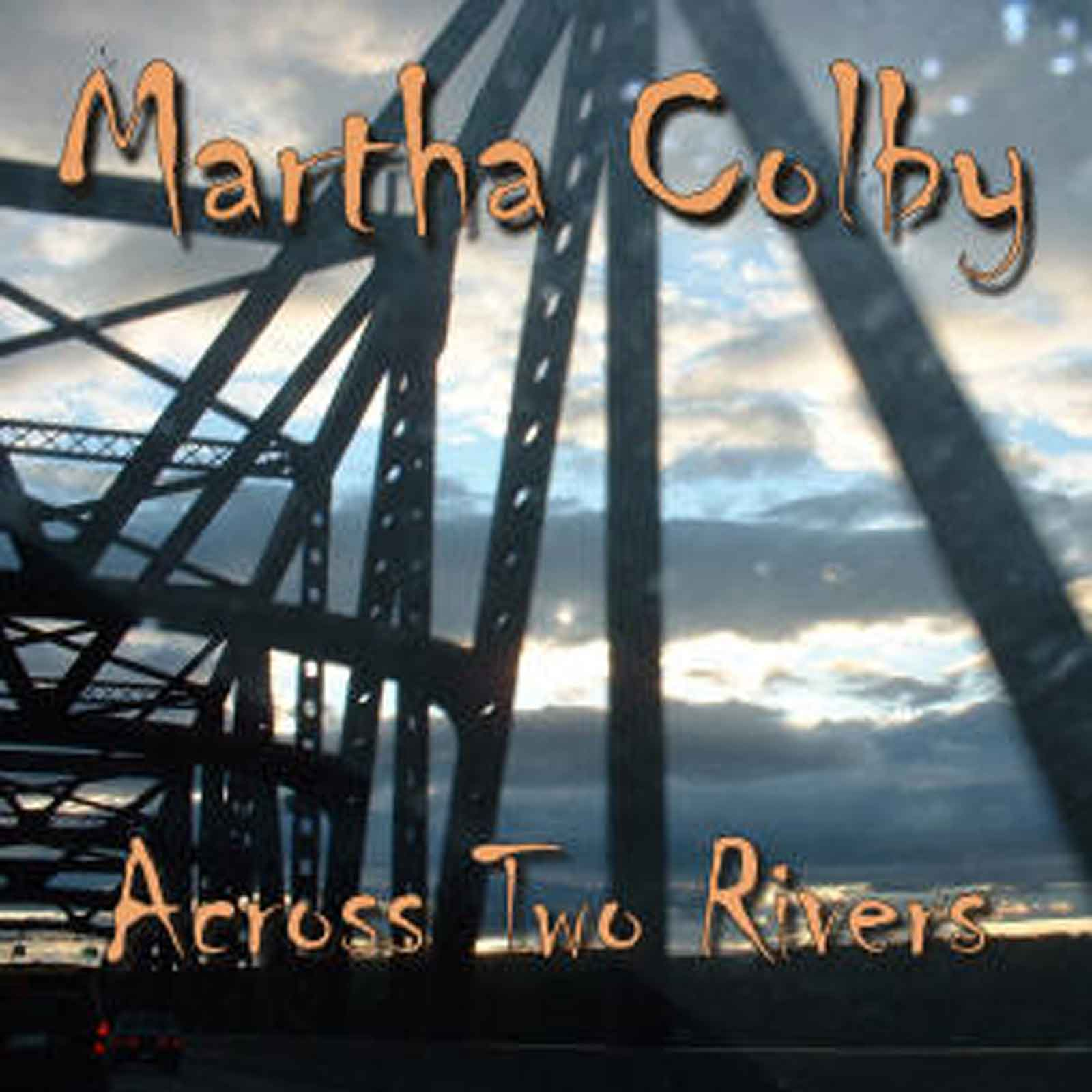 Martha Colby - Across Two Rivers - 2005